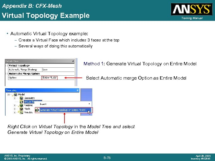 Appendix B: CFX-Mesh Virtual Topology Example Training Manual • Automatic Virtual Topology example: –