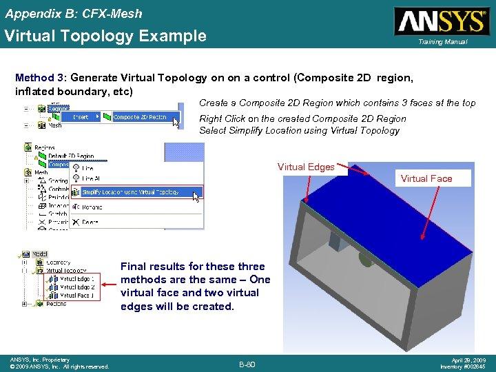 Appendix B: CFX-Mesh Virtual Topology Example Training Manual Method 3: Generate Virtual Topology on