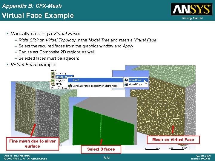Appendix B: CFX-Mesh Virtual Face Example Training Manual • Manually creating a Virtual Face: