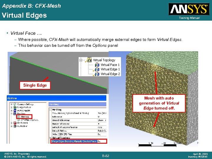 Appendix B: CFX-Mesh Virtual Edges Training Manual • Virtual Face … – Where possible,