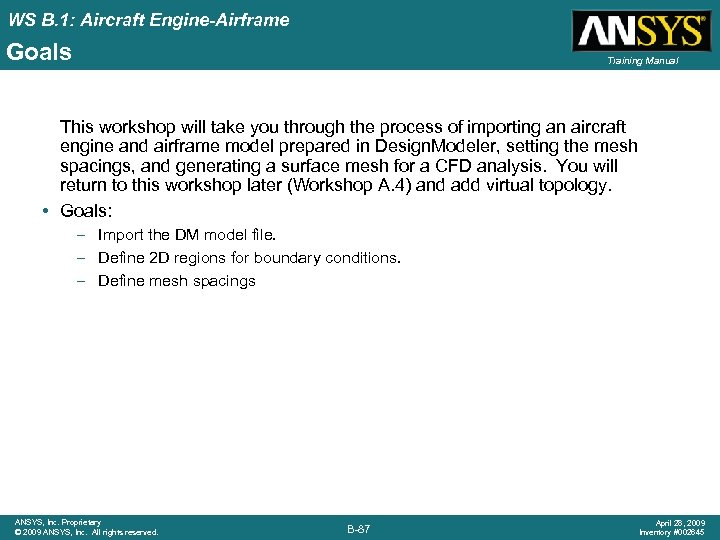 WS B. 1: Aircraft Engine-Airframe Goals Training Manual This workshop will take you through