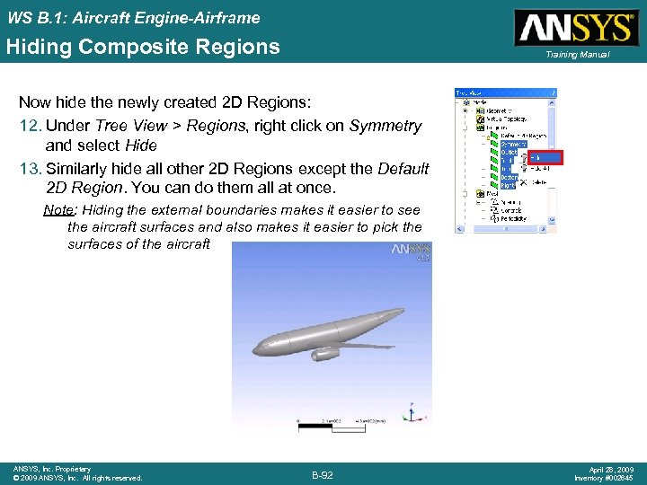 WS B. 1: Aircraft Engine-Airframe Hiding Composite Regions Training Manual Now hide the newly