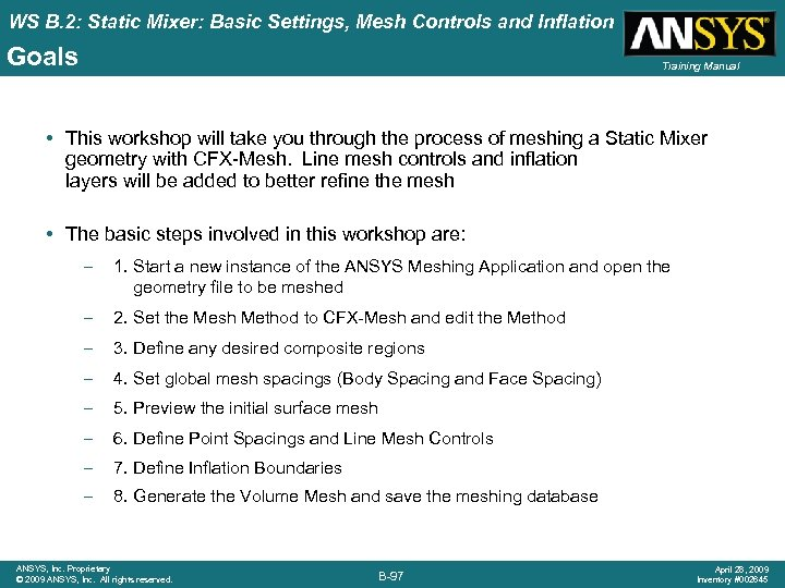 WS B. 2: Static Mixer: Basic Settings, Mesh Controls and Inflation Goals Training Manual