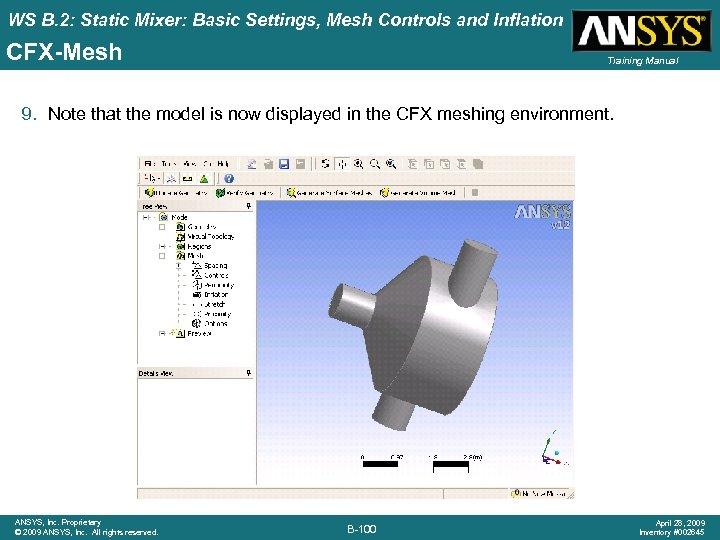 WS B. 2: Static Mixer: Basic Settings, Mesh Controls and Inflation CFX-Mesh Training Manual