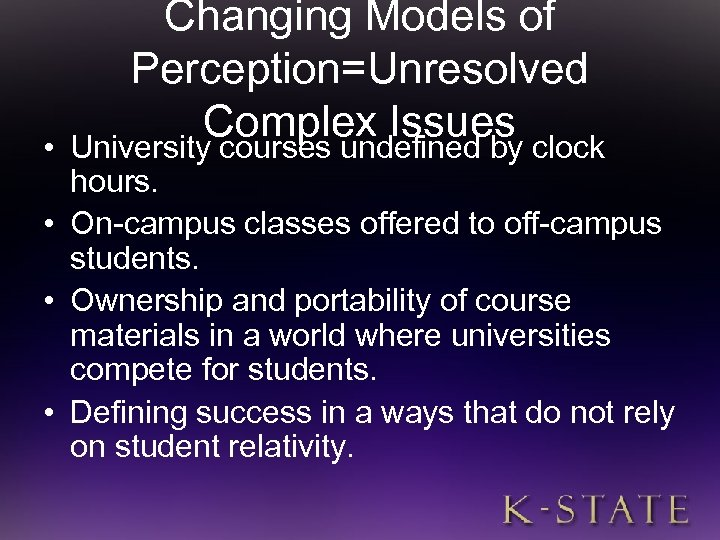 • Changing Models of Perception=Unresolved Complex Issues clock University courses undefined by hours.