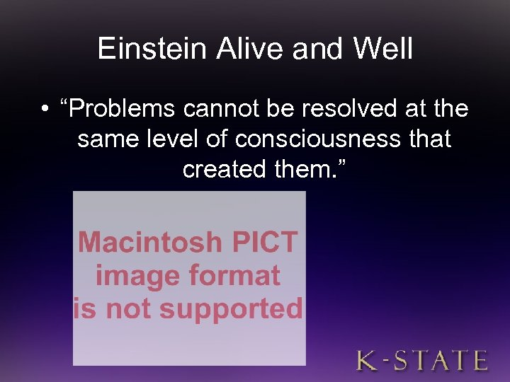 """Einstein Alive and Well • """"Problems cannot be resolved at the same level of"""