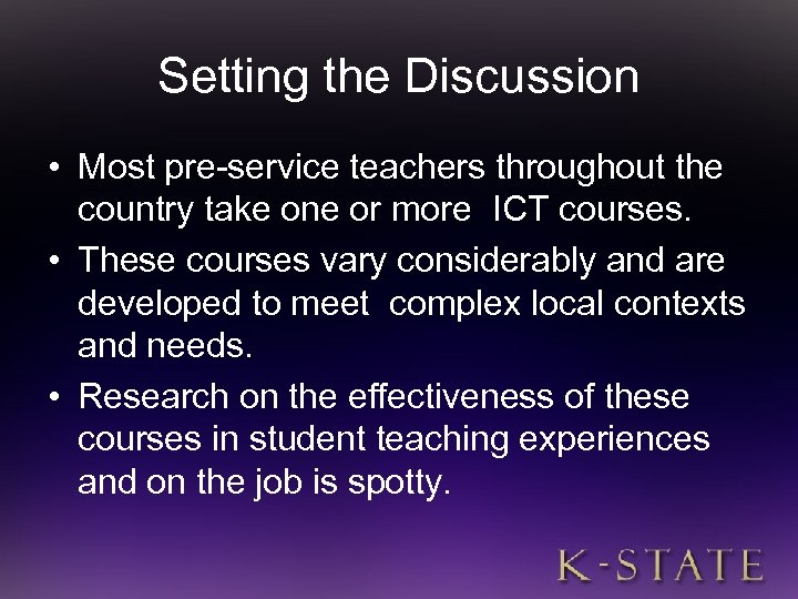 Setting the Discussion • Most pre-service teachers throughout the country take one or more