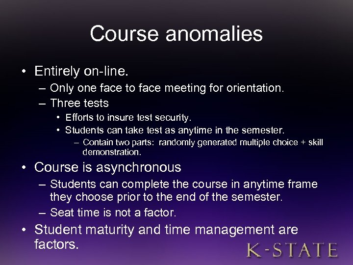 Course anomalies • Entirely on-line. – Only one face to face meeting for orientation.