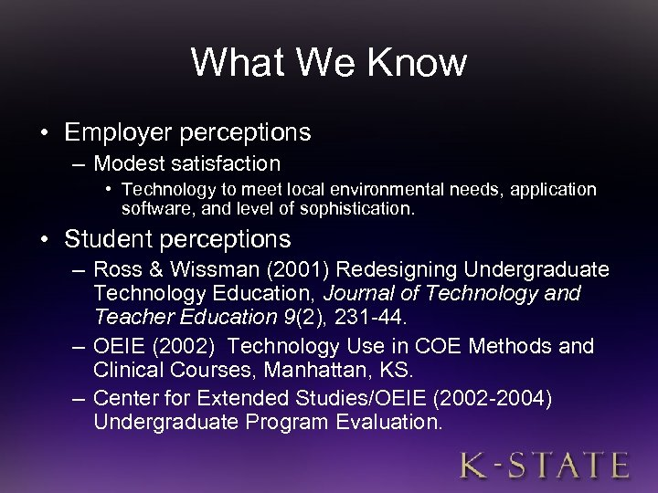 What We Know • Employer perceptions – Modest satisfaction • Technology to meet local