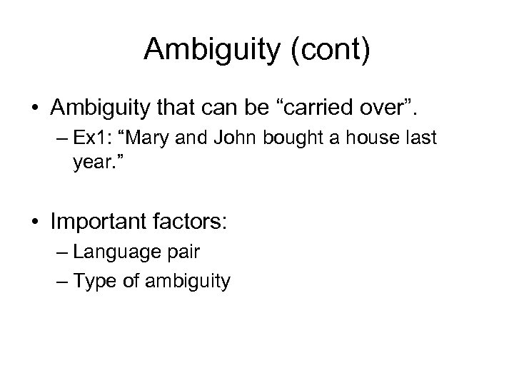 "Ambiguity (cont) • Ambiguity that can be ""carried over"". – Ex 1: ""Mary and"