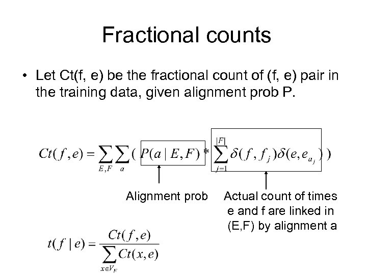 Fractional counts • Let Ct(f, e) be the fractional count of (f, e) pair
