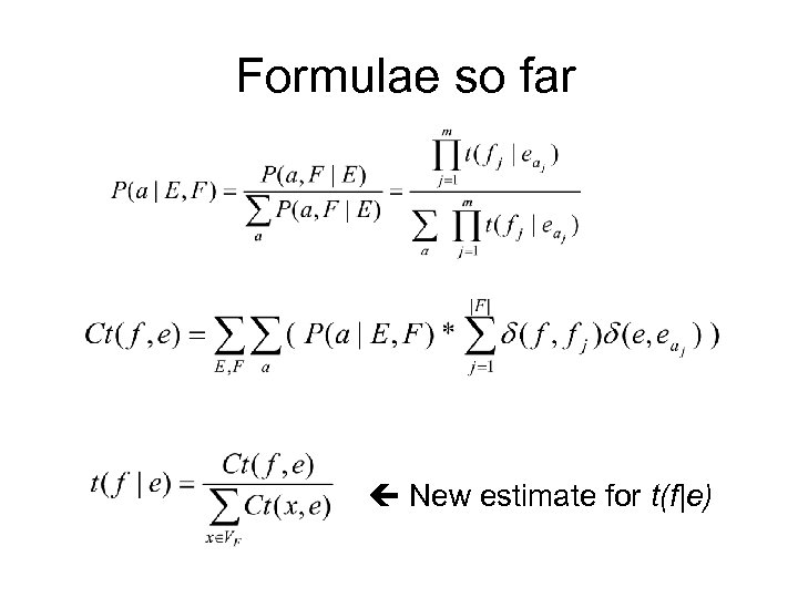 Formulae so far New estimate for t(f|e)