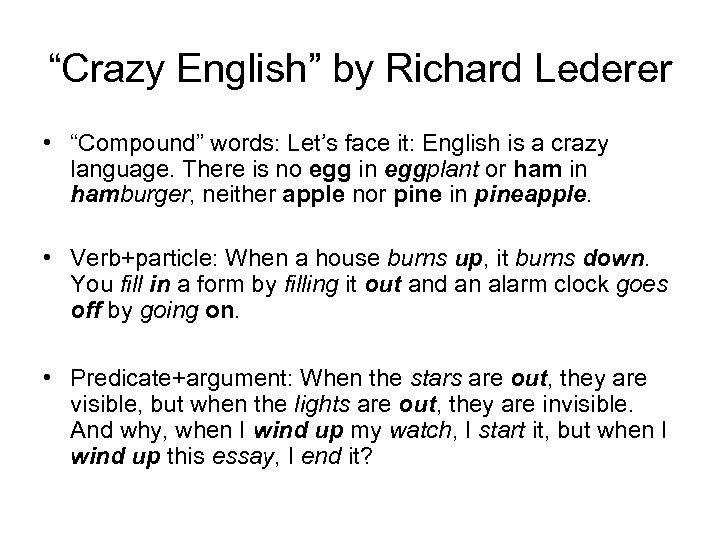 """Crazy English"" by Richard Lederer • ""Compound"" words: Let's face it: English is a"