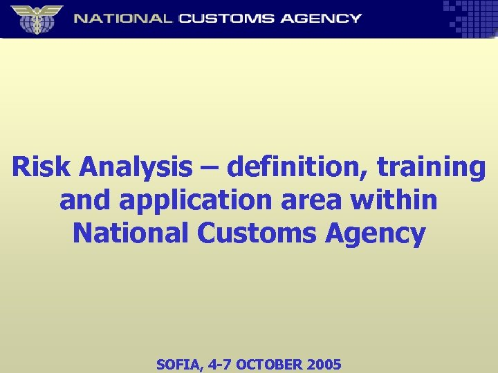 Risk Analysis – definition, training and application area within National Customs Agency SOFIA, 4