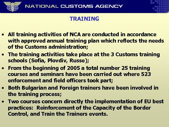 TRAINING • All training activities of NCA are conducted in accordance with approved annual