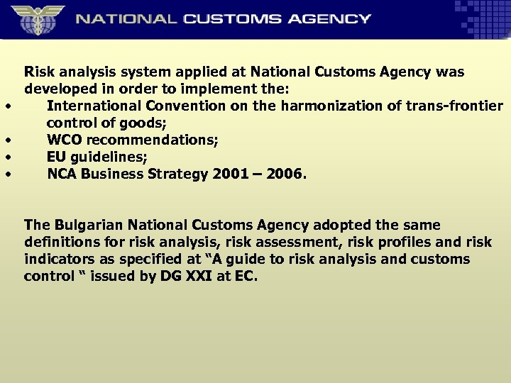 • • Risk analysis system applied at National Customs Agency was developed in