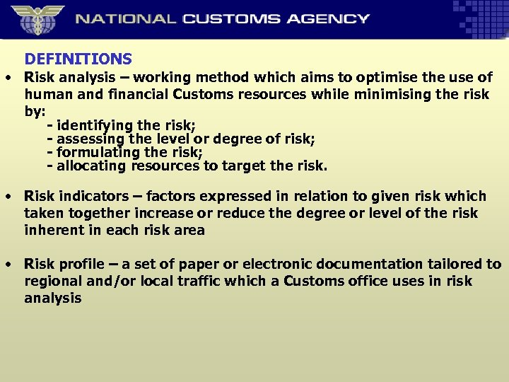 DEFINITIONS • Risk analysis – working method which aims to optimise the use of