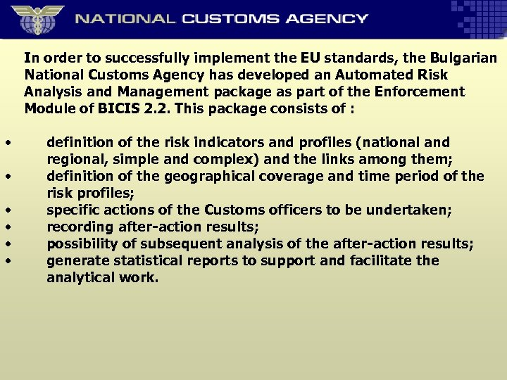 In order to successfully implement the EU standards, the Bulgarian National Customs Agency has