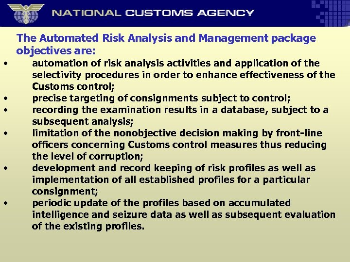 • • • The Automated Risk Analysis and Management package objectives are: automation