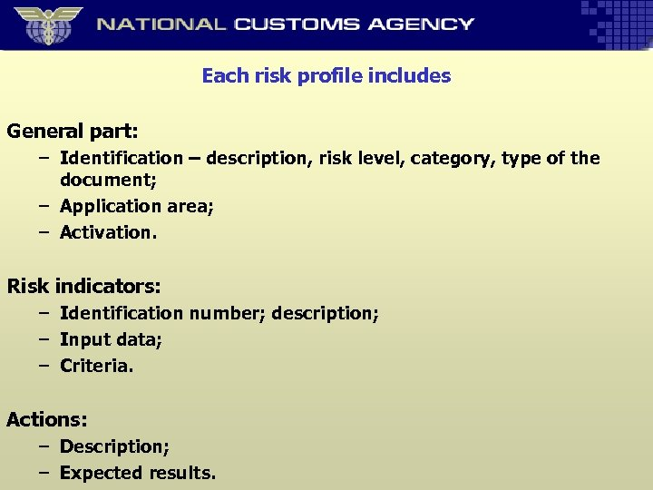 Each risk profile includes General part: – Identification – description, risk level, category, type