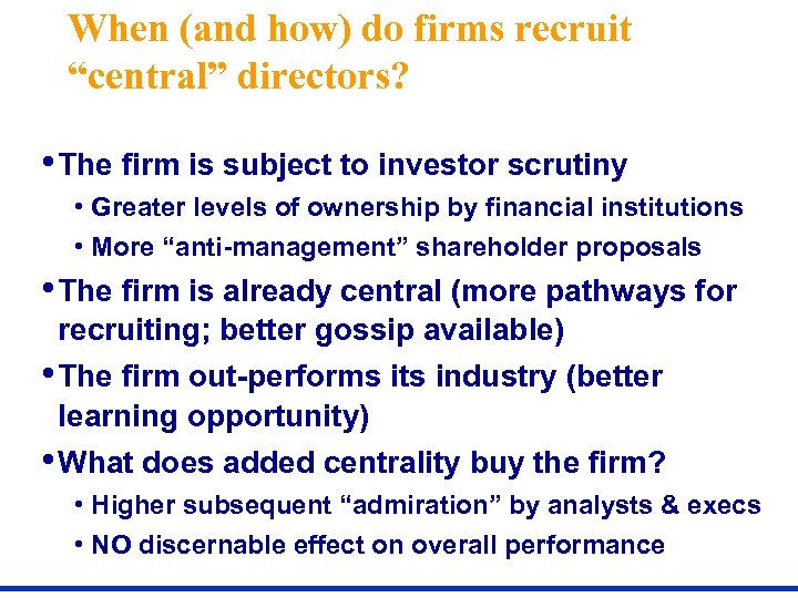 """When (and how) do firms recruit """"central"""" directors? • The firm is subject to"""