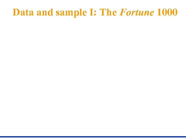 Data and sample I: The Fortune 1000