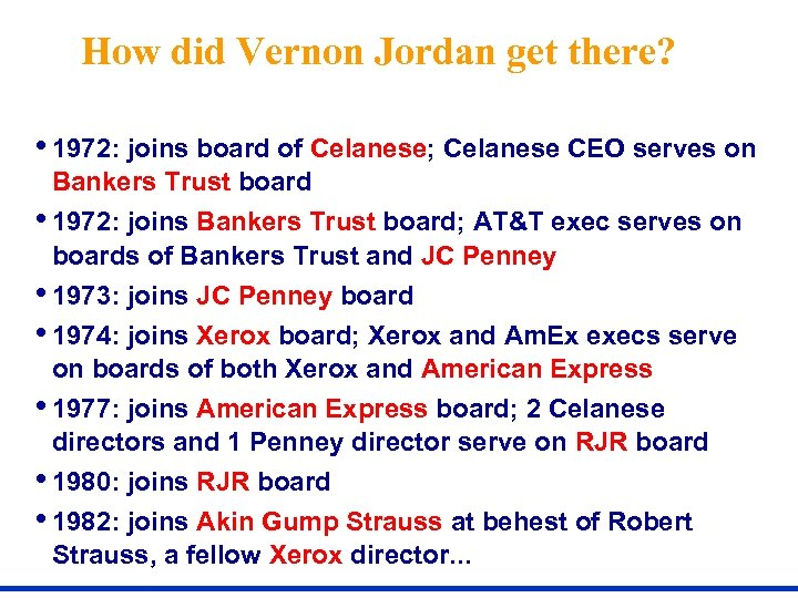 How did Vernon Jordan get there? • 1972: joins board of Celanese; Celanese CEO