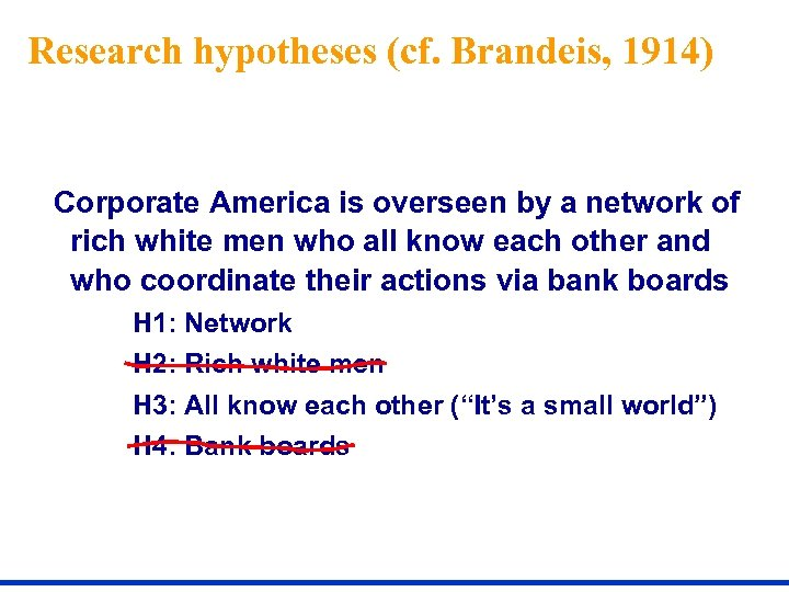 Research hypotheses (cf. Brandeis, 1914) Corporate America is overseen by a network of rich