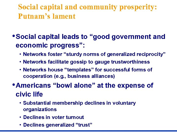 """Social capital and community prosperity: Putnam's lament • Social capital leads to """"good government"""