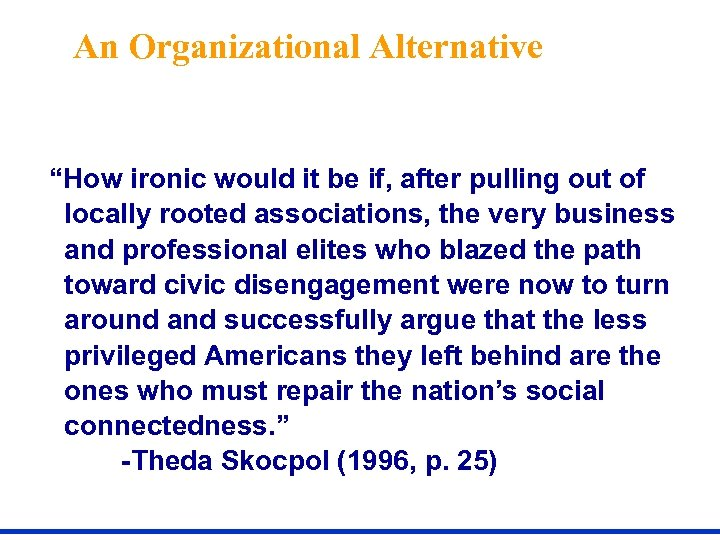 """An Organizational Alternative """"How ironic would it be if, after pulling out of locally"""