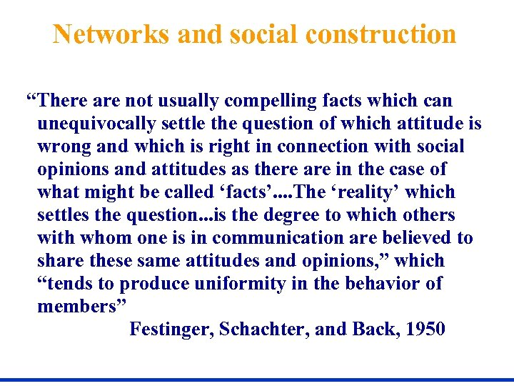 """Networks and social construction """"There are not usually compelling facts which can unequivocally settle"""