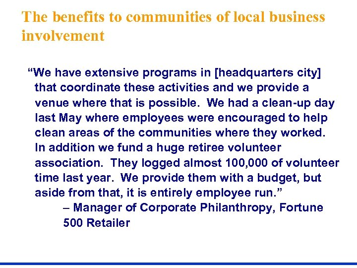"""The benefits to communities of local business involvement """"We have extensive programs in [headquarters"""