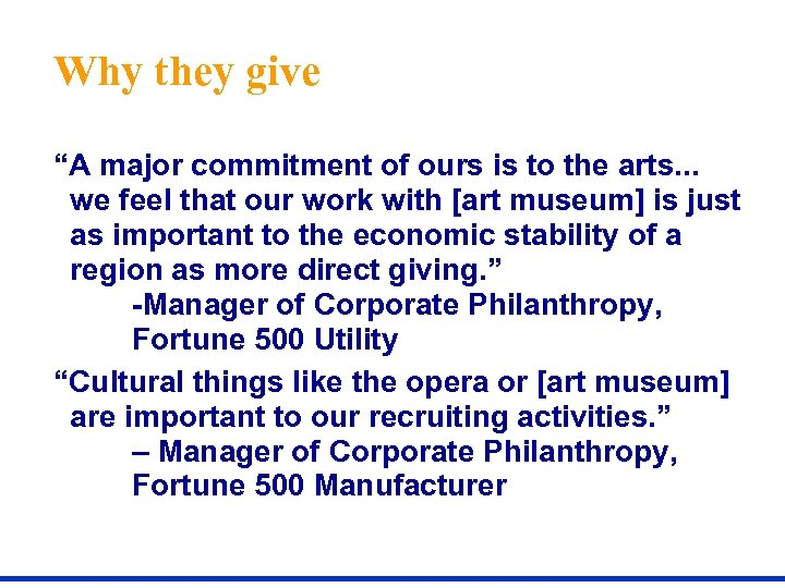 """Why they give """"A major commitment of ours is to the arts. . ."""