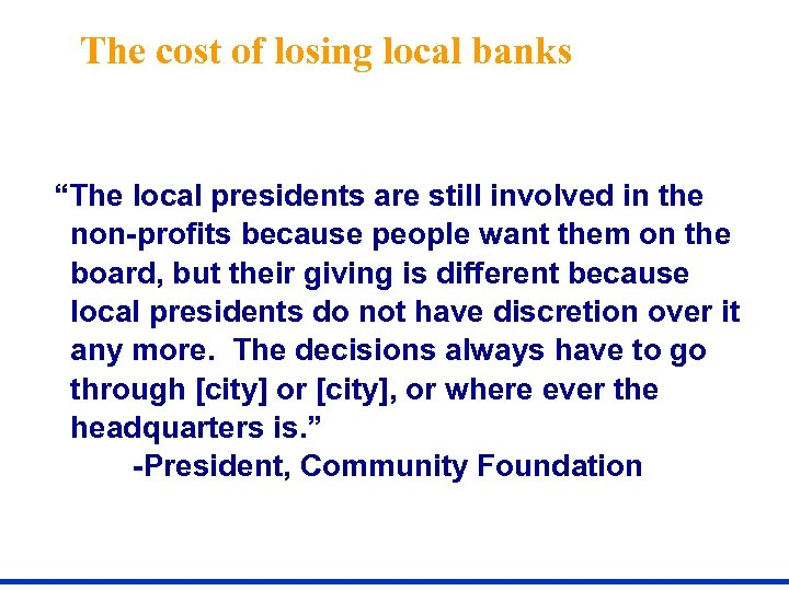"""The cost of losing local banks """"The local presidents are still involved in the"""