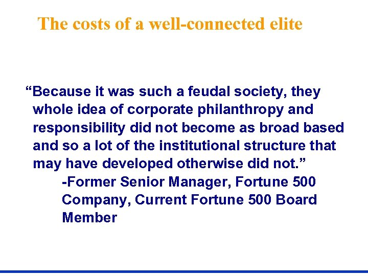 """The costs of a well-connected elite """"Because it was such a feudal society, they"""