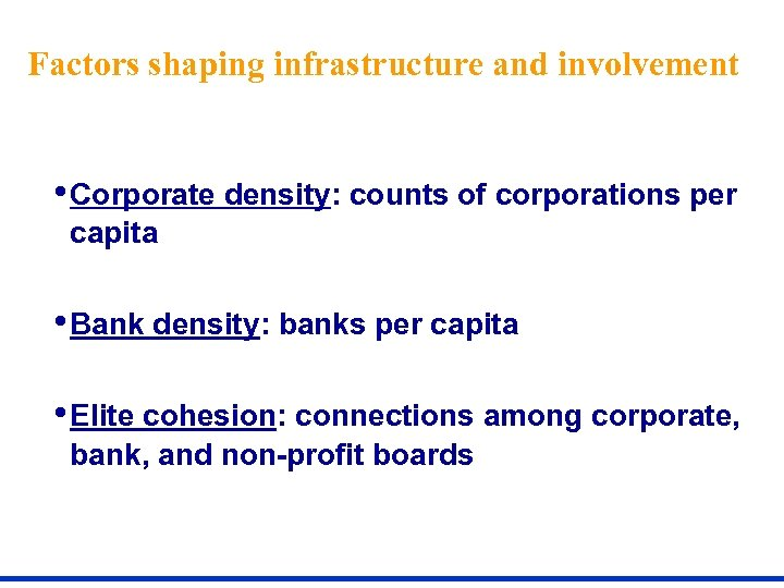 Factors shaping infrastructure and involvement • Corporate density: counts of corporations per capita •