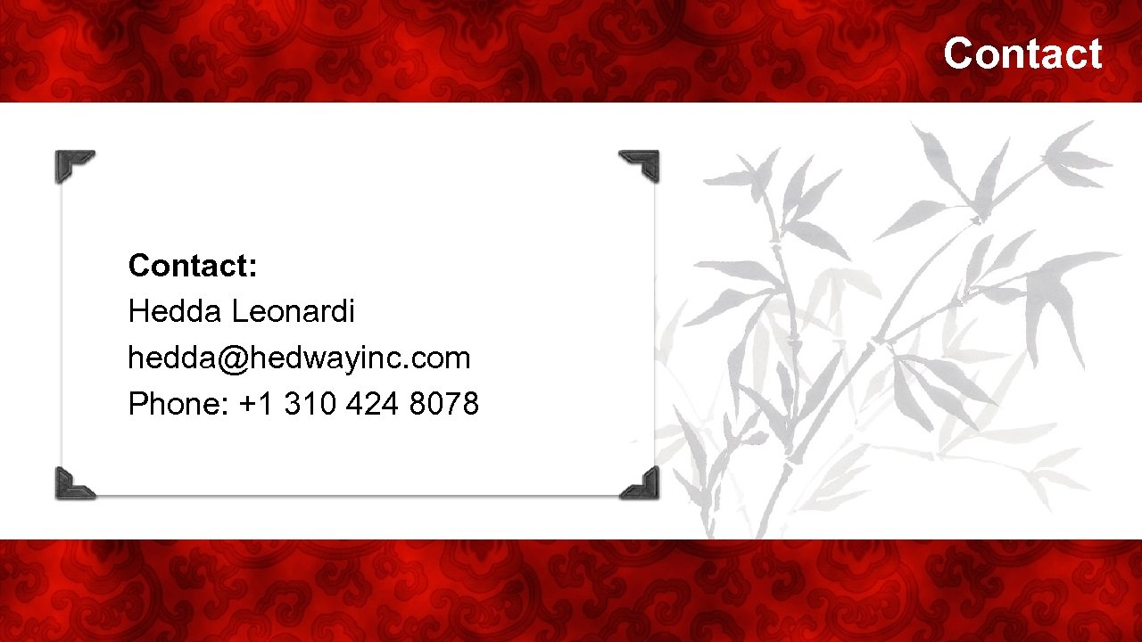 Contact Your Passport Contact: to the LUCRATIVE Hedda Leonardi CHINESE TRAVEL hedda@hedwayinc. com MARKET