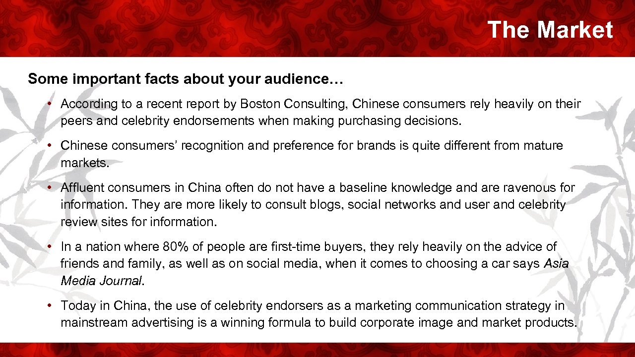 The Market Some important facts about your audience… • According to a recent report