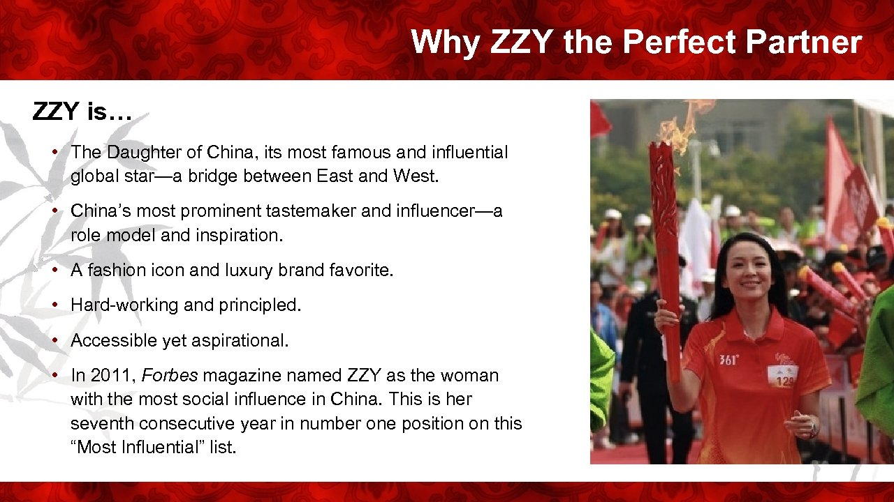 Why ZZY the Perfect Partner ZZY is… • The Daughter of China, its most