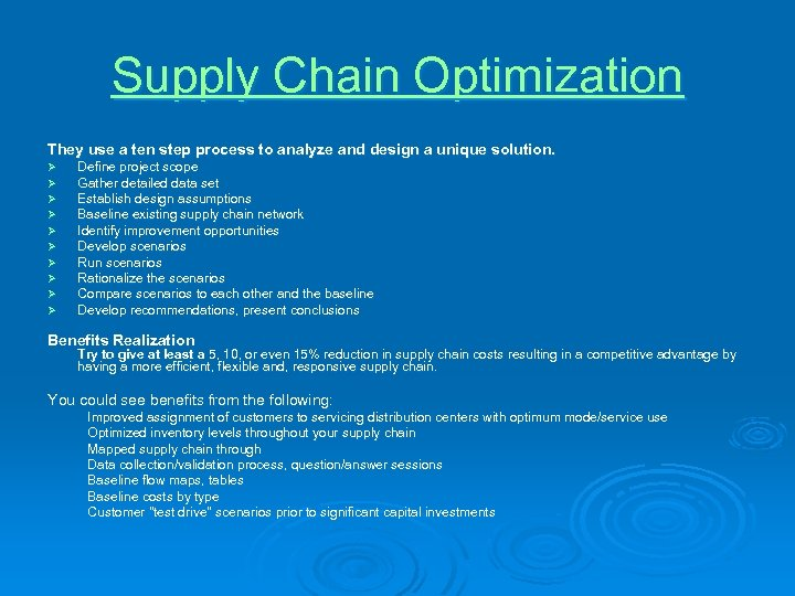 Supply Chain Optimization They use a ten step process to analyze and design a