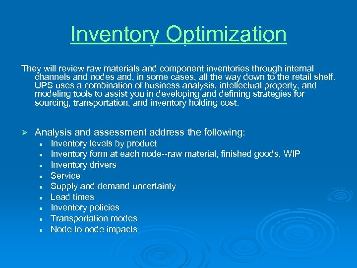 Inventory Optimization They will review raw materials and component inventories through internal channels and