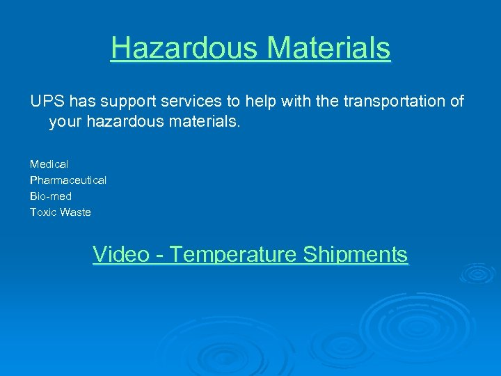 Hazardous Materials UPS has support services to help with the transportation of your hazardous