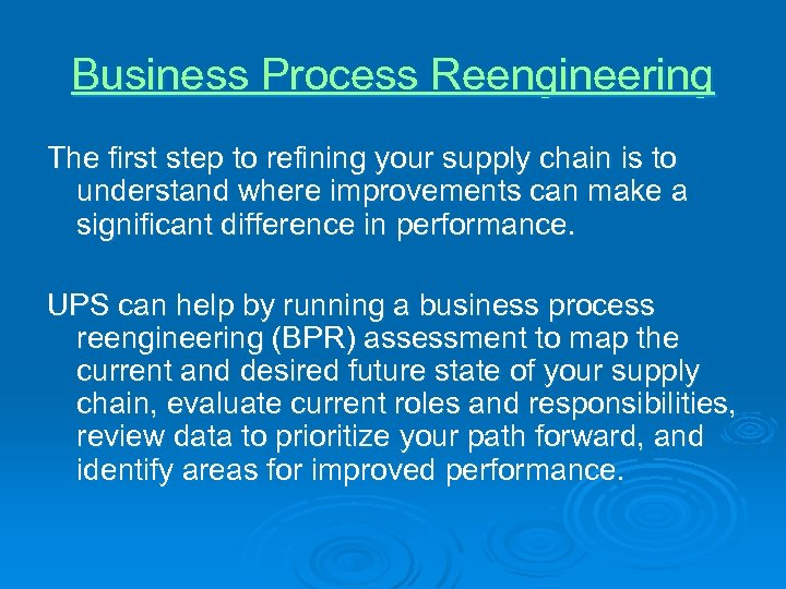 Business Process Reengineering The first step to refining your supply chain is to understand