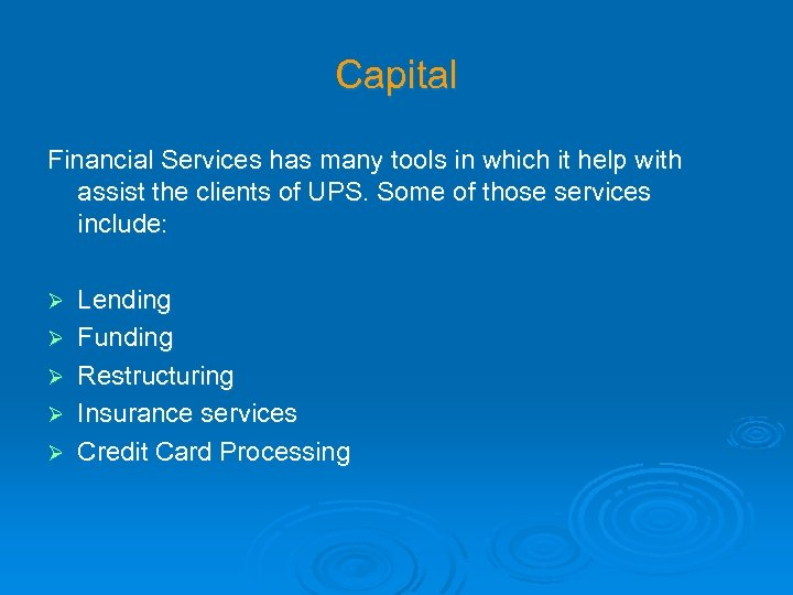Capital Financial Services has many tools in which it help with assist the clients