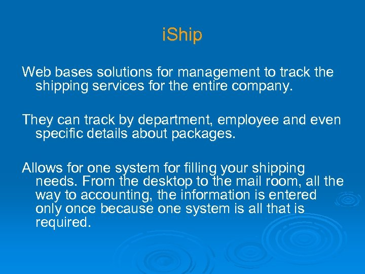 i. Ship Web bases solutions for management to track the shipping services for the
