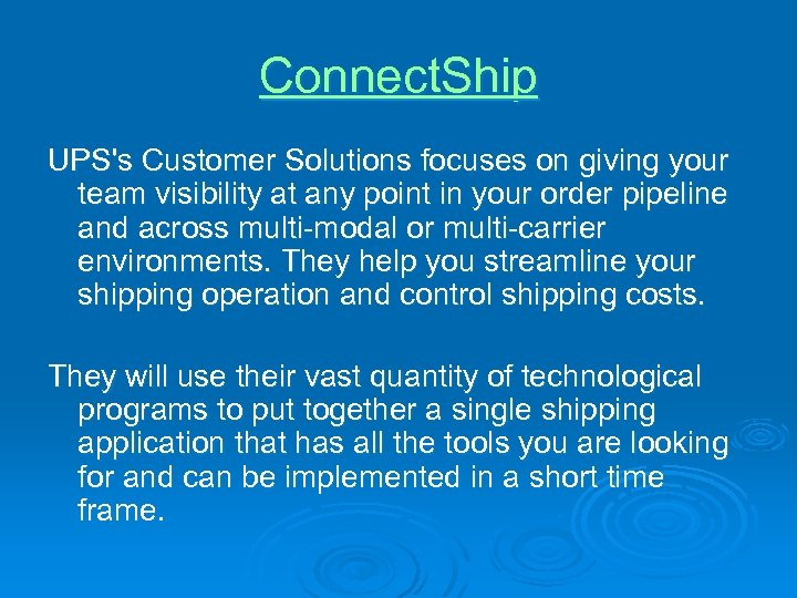 Connect. Ship UPS's Customer Solutions focuses on giving your team visibility at any point