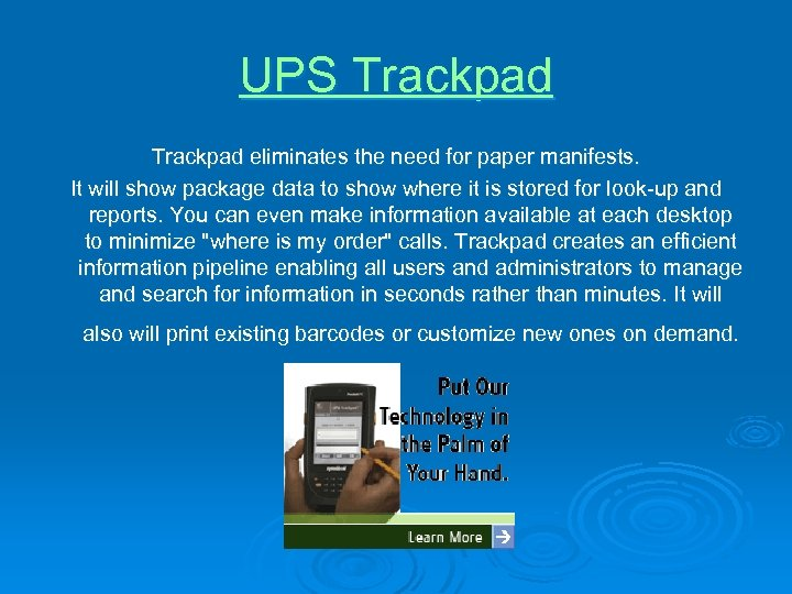 UPS Trackpad eliminates the need for paper manifests. It will show package data to
