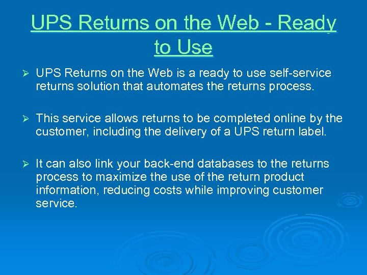 UPS Returns on the Web - Ready to Use Ø UPS Returns on the
