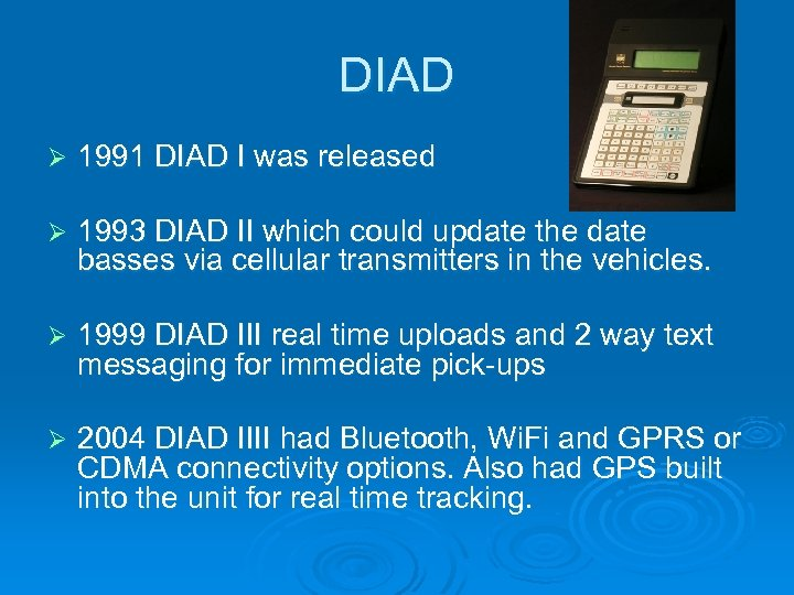 DIAD Ø 1991 DIAD I was released Ø 1993 DIAD II which could update