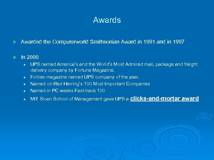 Awards Ø Awarded the Computerworld Smithsonian Award in 1991 and in 1997 Ø In
